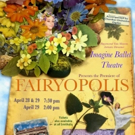 Imagine Ballet Theater Presents Raymond Van Mason's FAIRYOPOLIS, 4/28-29