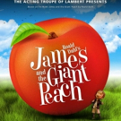 Award-winning Acting Troupe of Lambert Brings JAMES AND THE GIANT PEACH to the Stage!
