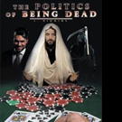 THE POLITICS OF BEING DEAD is Released