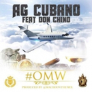 Hip Hop Artists AG Cubano & Don Chino Release New Single 'On My Way'
