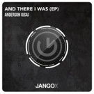 Anderson Debuts on Jango X with 'And There I Was EP'