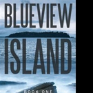 'Blueview Island' Announces New Marketing Campaign