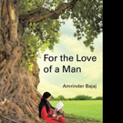 FOR THE LOVE OF A MAN is Released