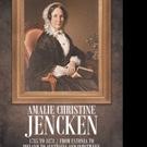 Victoria Joan Moessner Releases 'Amalie Christine Jencken 1785 to 1878 – From Estonia to Ireland to Australia and Inbetween'