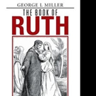 George L. Miller Shares THE BOOK OF RUTH
