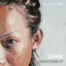 Jynx 'Sandstorm' EP Out on Birds That Fly 3/17