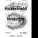 Kerry Young Pens HEATSHIELD INVENTOR