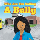 Darlene M. McCurty Pens WHO ARE YOU CALLING A BULLY