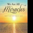 Michael R Herndon' Pens 'We Are All Miracles: Don't Let Life Take It Away'