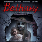 Spine-Chilling Horror Story BETHANY in Theaters & On Demand This April