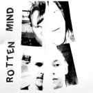 Rotten Mind Returns with Second Album