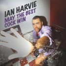 Comedy Dynamics to Release 'Ian Harvie: May the Best Cock Win', 3/3