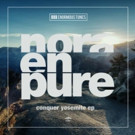 Nora En Pure 'Conquer Yosemite' EP Out Now