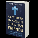Author Shares 'A Letter to My Anxious Christian Friends'