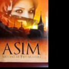 New Historical Murder Mystery, ASIM SERVANT OF TWO MASTERS is Released