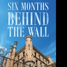 D.L. Stokes Releases 'Six Months Behind The Wall'