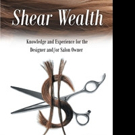 Carole LaBute Releases 'Shear Wealth: Knowledge and Experience for the Designer and/or Salon Owner'