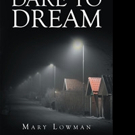 Mary Lowman Says DARE TO DREAM