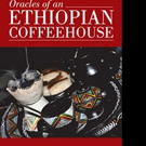 Paul T. Sugg Shares ORACLES OF AN ETHIOPIAN COFFEEHOUSE