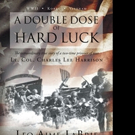 Leo Aime LaBrie Shares 'A Double Dose of Hard Luck'