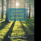 Anapatricia Celaya Releases 'A Light Between Shadows'