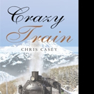 Chris Casey Releases CRAZY TRAIN