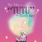 Norma Gatti Shares 'The Tale of 'Tutu' the Tooth Fairy'