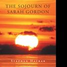 Stephen Hatrak Shares THE SOJOURN OF SARAH GORDON