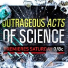 New Episodes of Science Channel's OUTRAGEOUS ACTS OF SCIENCE Coming This Summer