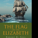 Robert Sell Releases THE FLAG ON THE ELIZABETH