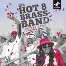 Hot 8 Brass Band Announces New Album and Tour