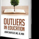John Shufeldt Shares OUTLIERS IN EDUCATION