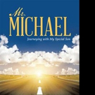 Judith Nembhard Pens MR. MICHAEL: JOURNEYING WITH MY SPECIAL SON
