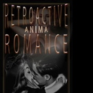New Science-Fiction Book, RETROACTIVE ANIMA ROMANCE is Released