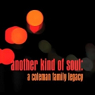 Production Underway for Coleman Family Legacy Documentary ANOTHER KIND OF SOUL