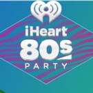 First-Ever IHEART80S PARTY to Stream and Broadcast Live for Fans Across the Country