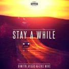 DJs Dimitri Vegas and Like Mike Release 'Stay A While'