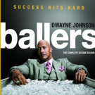 BALLERS: The Complete Second Season Now Available on Blu-ray & DVD