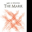 Michael Sinclair Pens MEN OF FIGHTERS - THE MARK