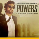 Season 2 of PlayStation Original Series POWERS to Premieres 5/31