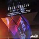 Ali Dragan Announces 'Take Me Back'
