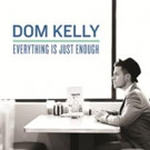 A Fragile Tomorrow's Dom Kelly to Release Debut Solo Album 'Everything Is Just Enough'