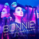 Radikal Records Releases Break Out Single 'The Ones I Love' by Singer-Songwriter Bonnie Anderson
