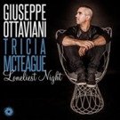 Giuseppe Ottaviani's  'Loneliest Night' ft. Tricia McTeague, Out Now