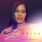 Grammy Nominee Kelly Price's New Single 'Everytime (Grateful)' Out Now
