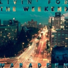 Maradeen Release Single 'Livin For The Weekend'; ABOVE THE HORIZON LP Out in October