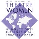 League of Professional Theatre Women Announces 2017 International Theatre Award Finalists