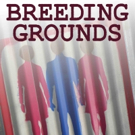 BREEDING GROUNDS to Receive NYC Premiere at NewFilmmakers, 2/17