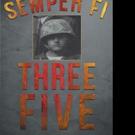 David L. Denny Releases SEMPER FI THREE FIVE
