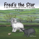 PW Brisley Pens New Children's Book, FRED'S THE STAR
